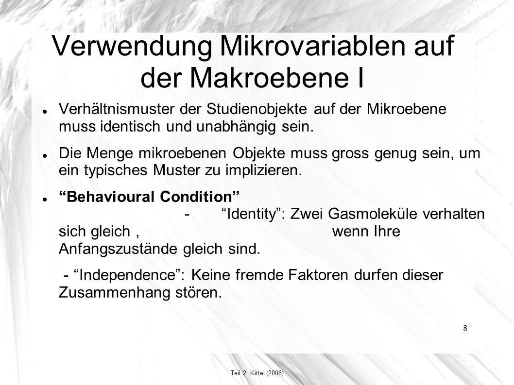 8 Verwendung Mikrovariablen auf der Makroebene I Verhältnismuster der Studienobjekte auf der Mikroebene muss identisch und unabhängig sein. Die Menge