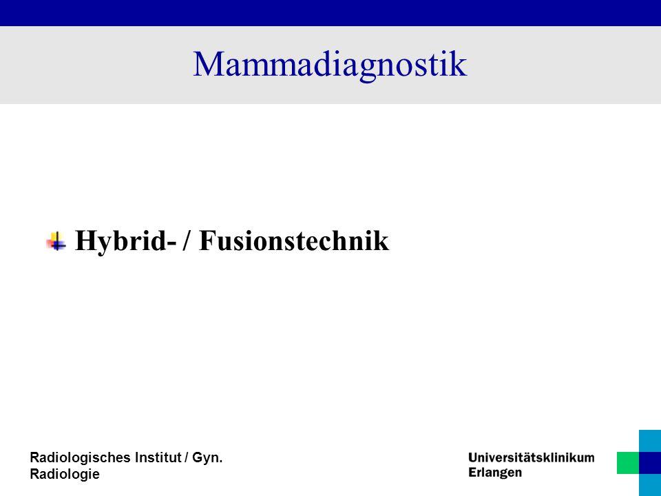 Radiologisches Institut / Gyn. Radiologie Mammadiagnostik Hybrid- / Fusionstechnik