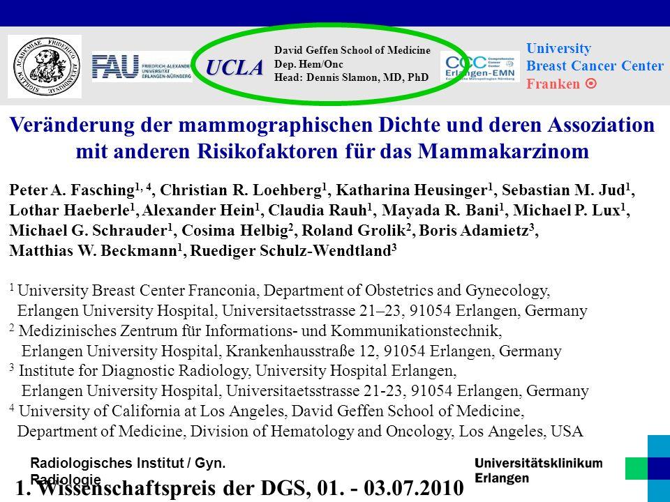 Radiologisches Institut / Gyn. Radiologie University Breast Cancer Center Franken  David Geffen School of Medicine Dep. Hem/Onc Head: Dennis Slamon,