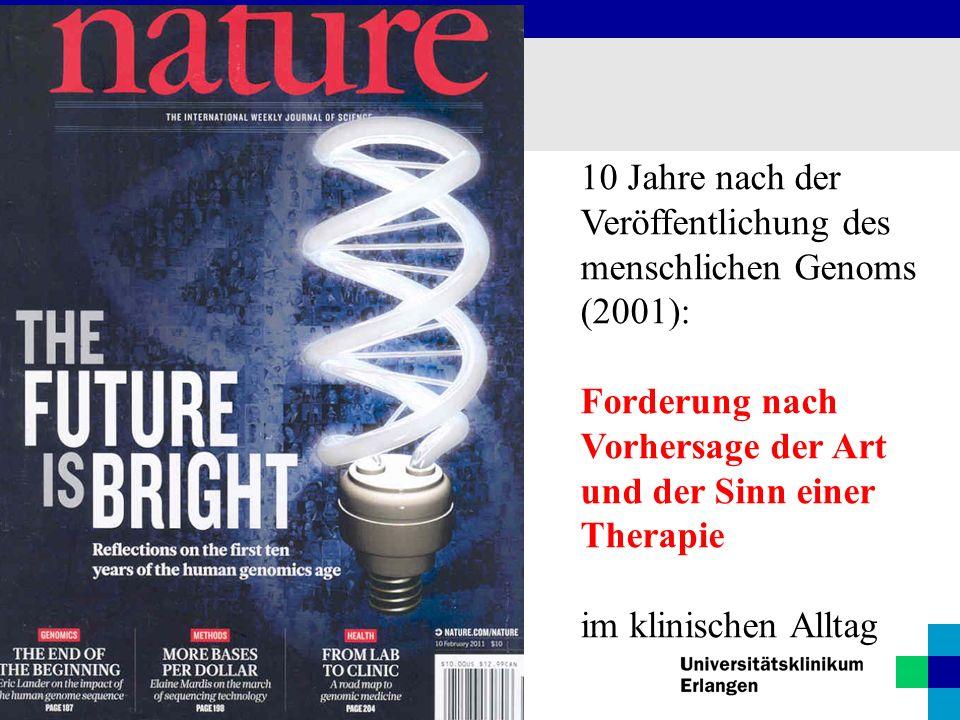 Radiologisches Institut / Gyn. Radiologie 10 Jahre nach der Veröffentlichung des menschlichen Genoms (2001): Forderung nach Vorhersage der Art und der