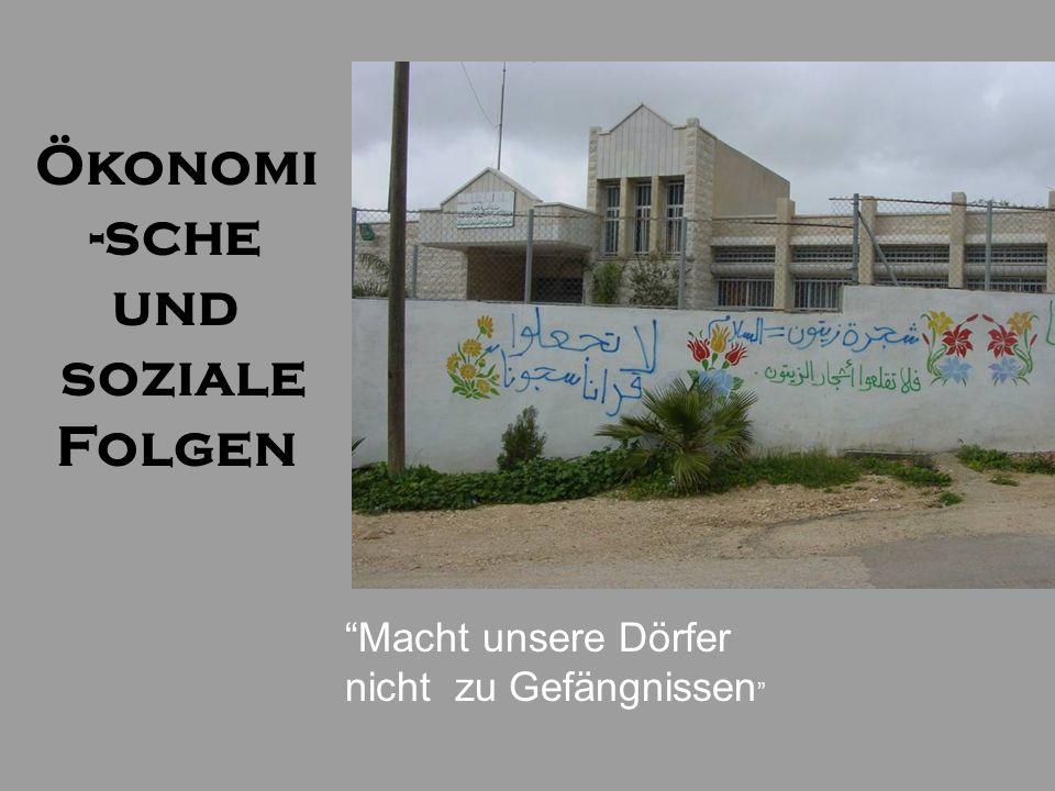 """Ökonomi -sche und soziale Folgen """"Macht unsere Dörfer nicht zu Gefängnissen """""""