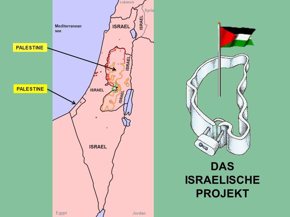 DAS ISRAELISCHE PROJEKT PALESTINE Egypt Jordan Syria Lebanon Mediterranean see