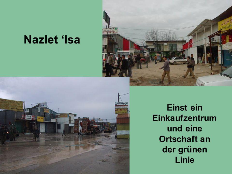 Einst ein Einkaufzentrum und eine Ortschaft an der grünen Linie Nazlet 'Isa