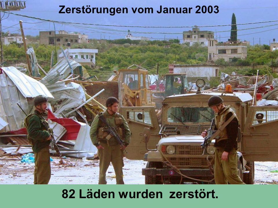 Zerstörungen vom Januar 2003 82 Läden wurden zerstört.