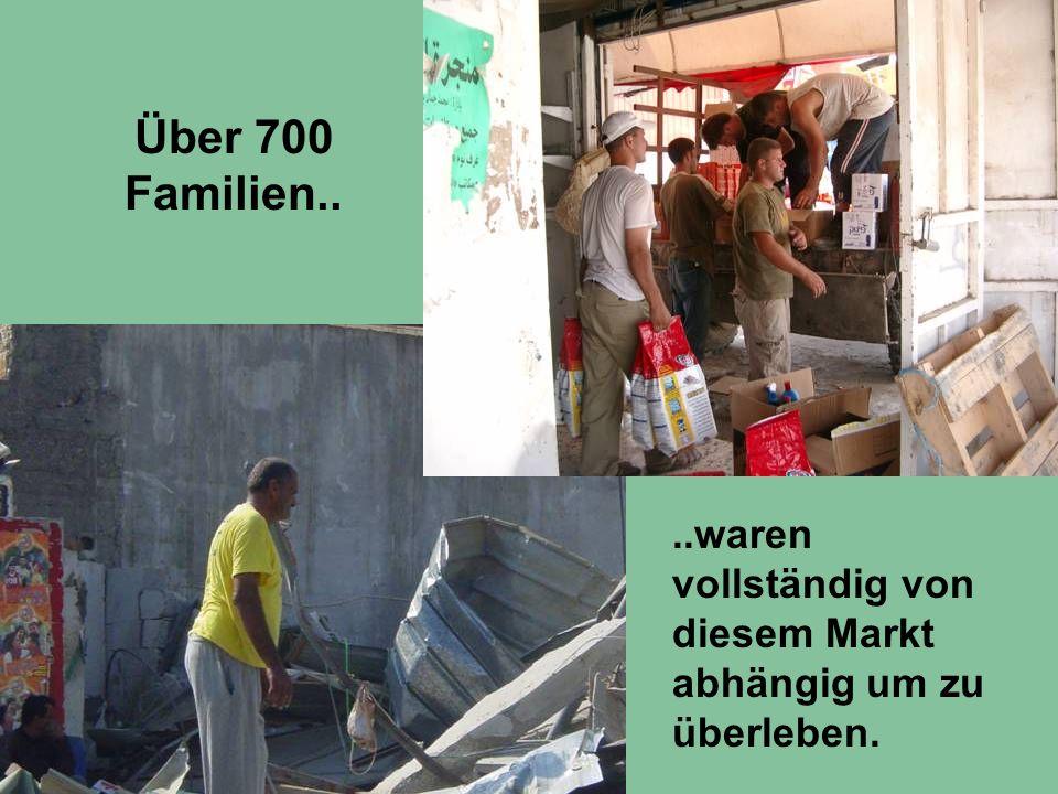 Über 700 Familien....waren vollständig von diesem Markt abhängig um zu überleben.