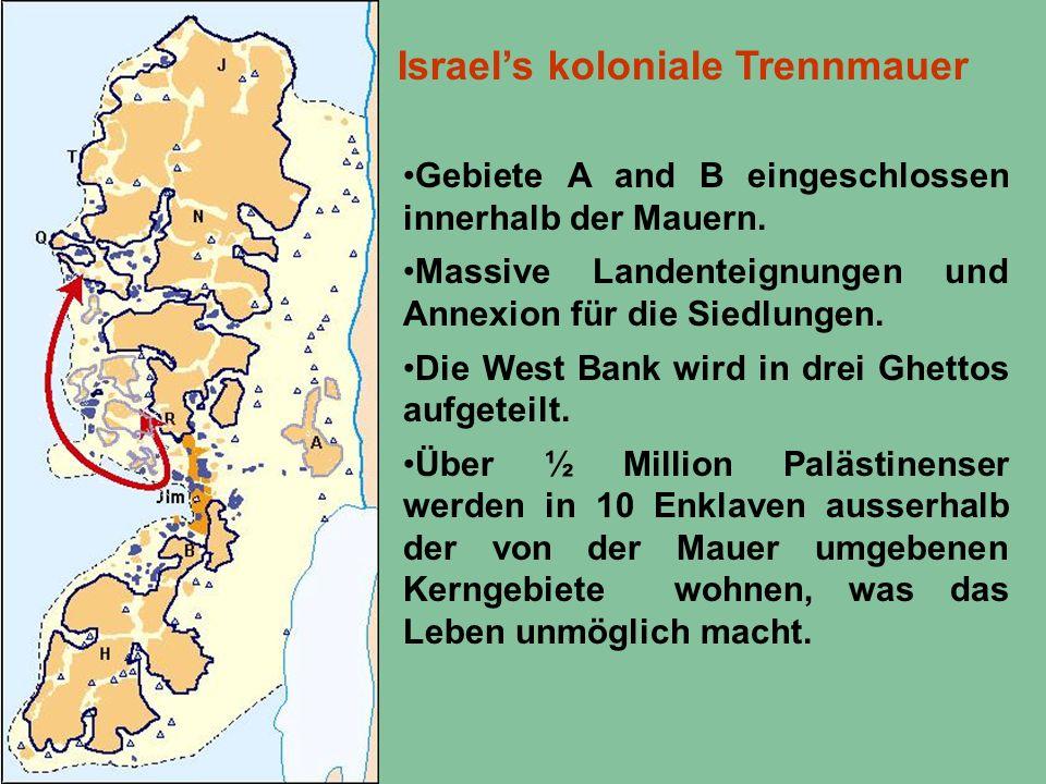 Israel's koloniale Trennmauer Gebiete A and B eingeschlossen innerhalb der Mauern. Massive Landenteignungen und Annexion für die Siedlungen. Die West