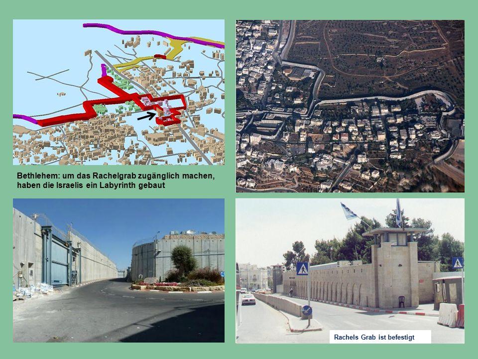Bethlehem: um das Rachelgrab zugänglich machen, haben die Israelis ein Labyrinth gebaut Rachels Grab ist befestigt