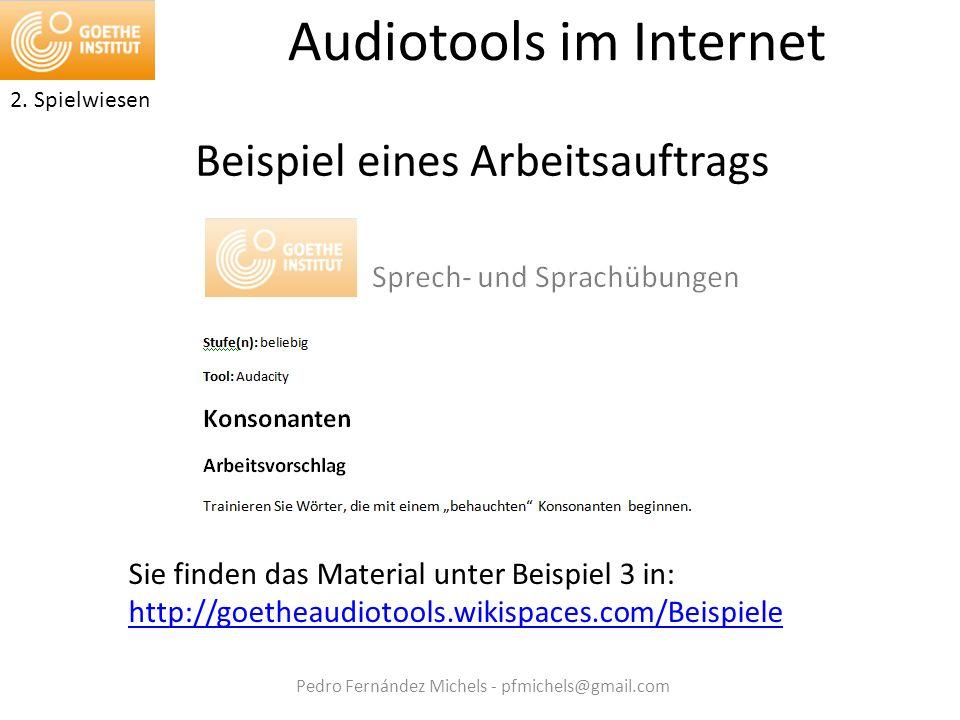 Pedro Fernández Michels - pfmichels@gmail.com Audiotools im Internet Beispiel eines Arbeitsauftrags 2.
