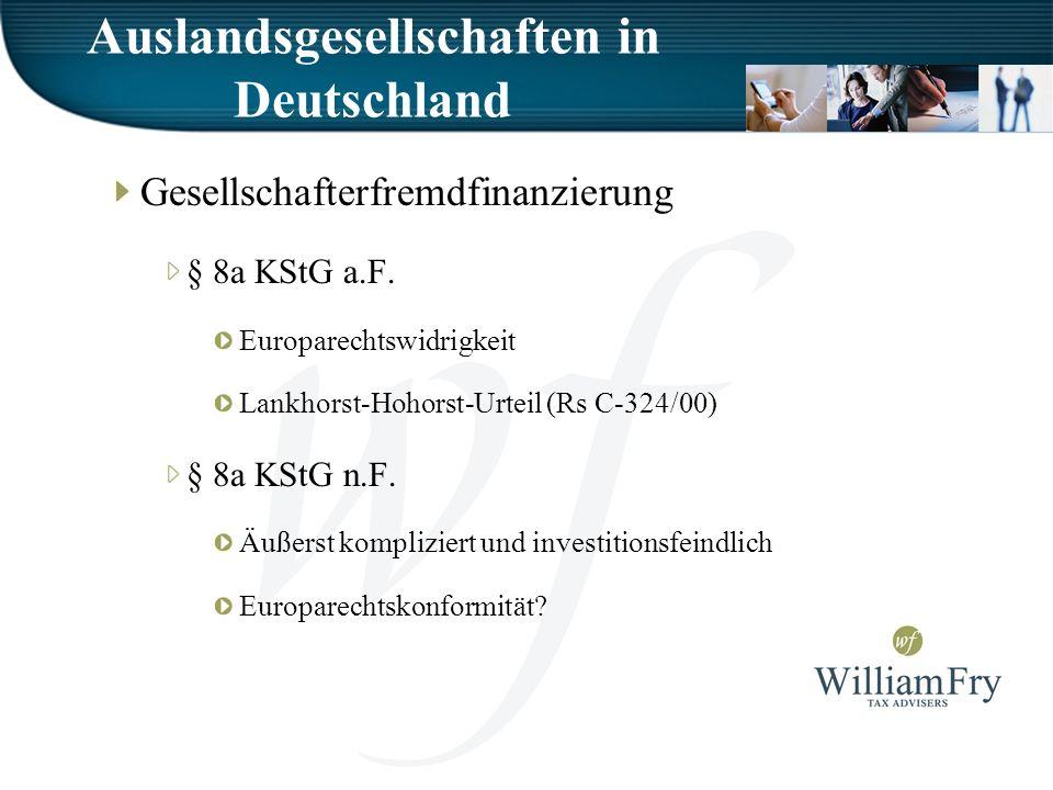Auslandsgesellschaften in Deutschland Gesellschafterfremdfinanzierung § 8a KStG a.F.