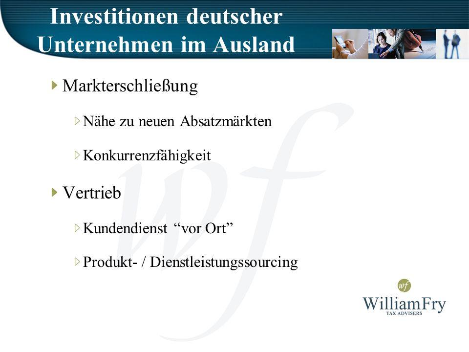 Investitionen deutscher Unternehmen im Ausland Markterschließung Nähe zu neuen Absatzmärkten Konkurrenzfähigkeit Vertrieb Kundendienst vor Ort Produkt- / Dienstleistungssourcing
