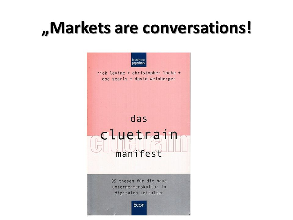 """Markets are conversations!"