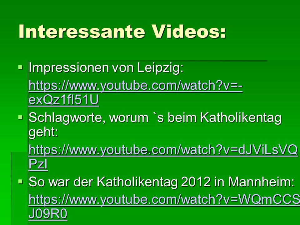 Interessante Videos:  Impressionen von Leipzig: https://www.youtube.com/watch?v=- exQz1fl51U https://www.youtube.com/watch?v=- exQz1fl51U  Schlagwor