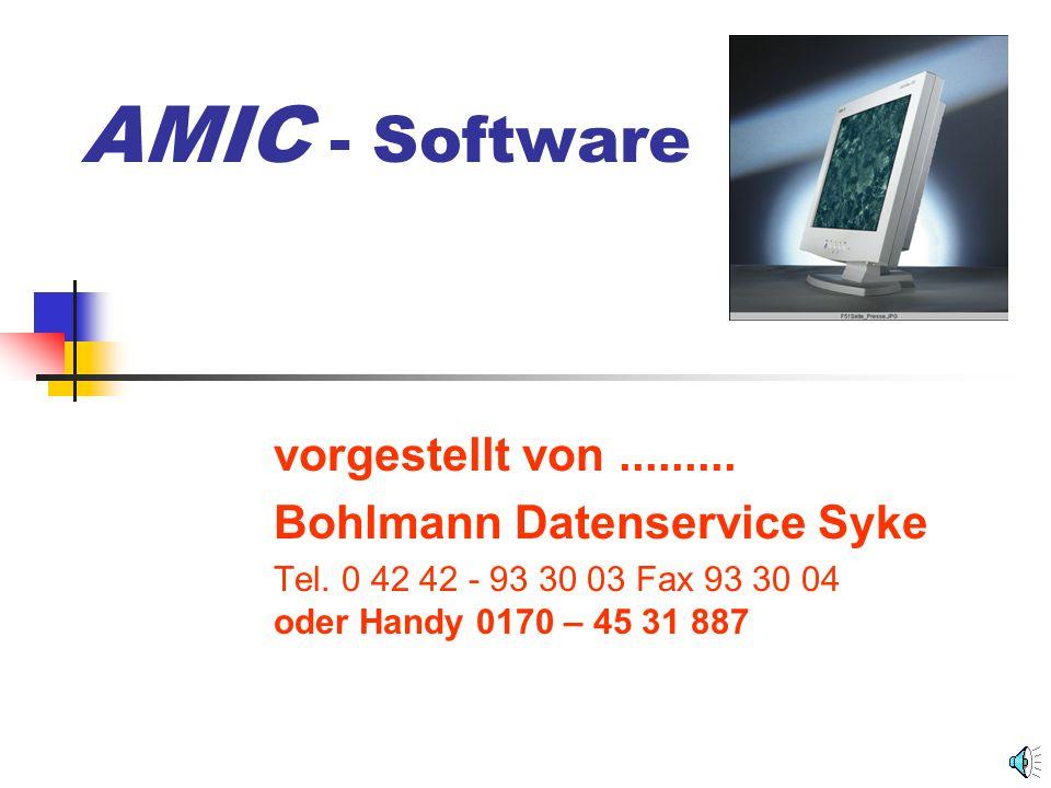 AMIC - Software vorgestellt von.........Bohlmann Datenservice Syke Tel.