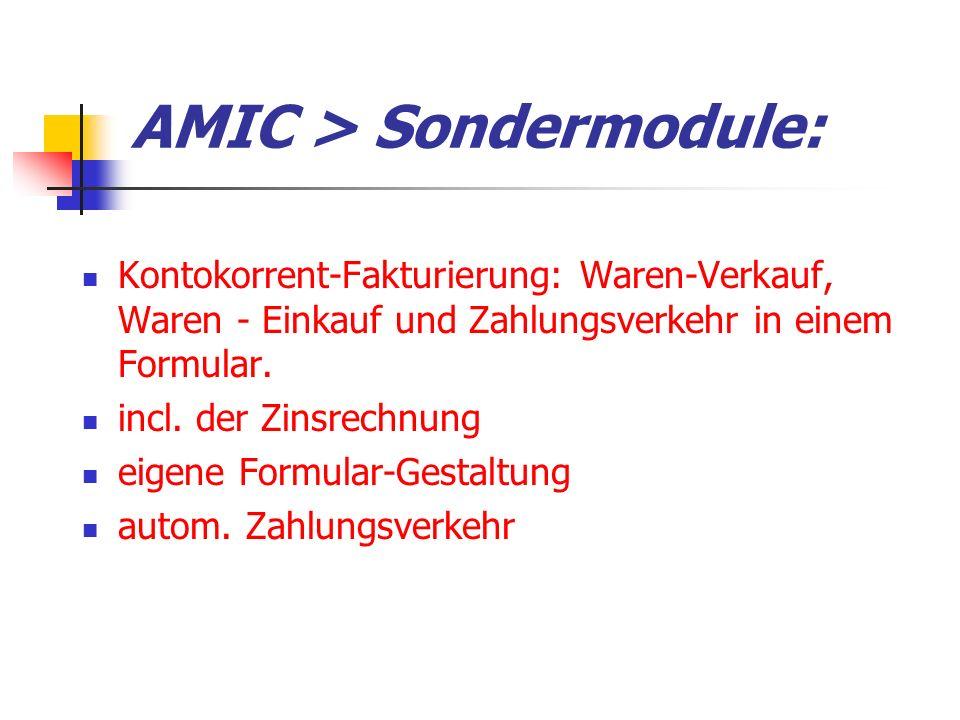 AMIC > Sondermodule: Kontokorrent-Fakturierung: Waren-Verkauf, Waren - Einkauf und Zahlungsverkehr in einem Formular.