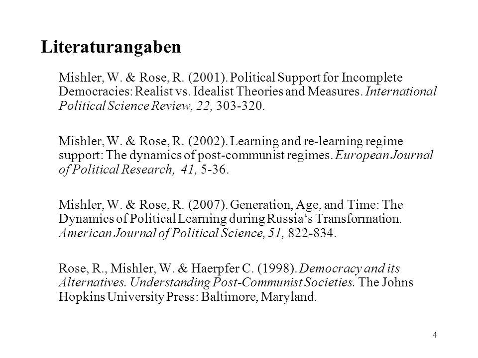 4 Literaturangaben Mishler, W. & Rose, R. (2001).