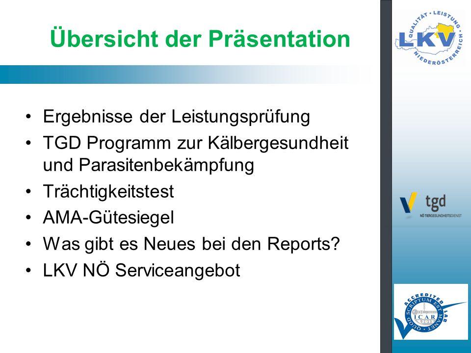 Übersicht der Präsentation Ergebnisse der Leistungsprüfung TGD Programm zur Kälbergesundheit und Parasitenbekämpfung Trächtigkeitstest AMA-Gütesiegel Was gibt es Neues bei den Reports.