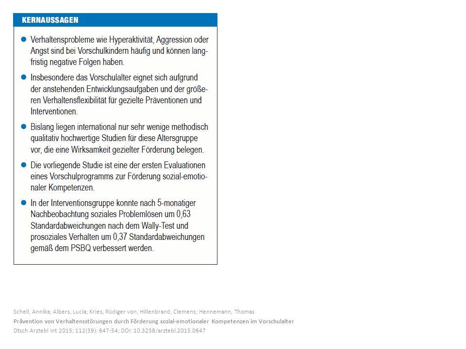 Schell, Annika; Albers, Lucia; Kries, Rüdiger von; Hillenbrand, Clemens; Hennemann, Thomas Prävention von Verhaltensstörungen durch Förderung sozial-emotionaler Kompetenzen im Vorschulalter Dtsch Arztebl Int 2015; 112(39): 647-54; DOI: 10.3238/arztebl.2015.0647