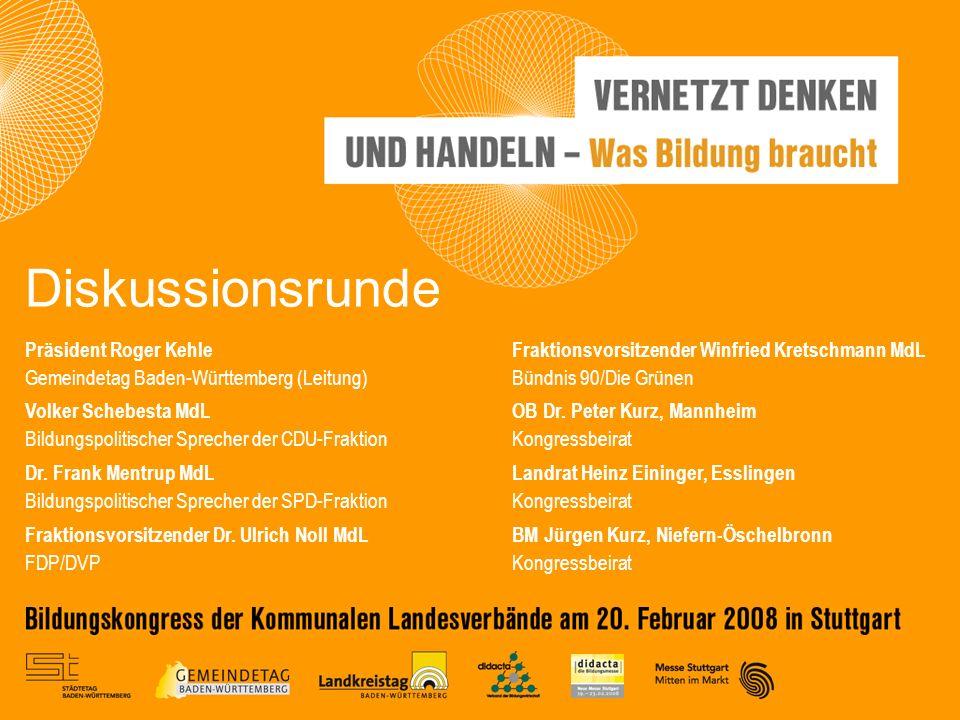 Präsident Roger Kehle Gemeindetag Baden-Württemberg (Leitung) Volker Schebesta MdL Bildungspolitischer Sprecher der CDU-Fraktion Dr. Frank Mentrup MdL