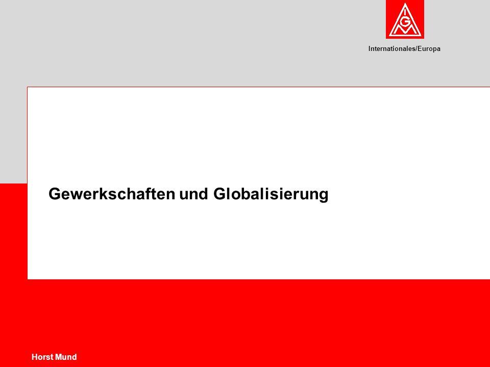 Internationales/Europa Horst Mund Gewerkschaften und Globalisierung