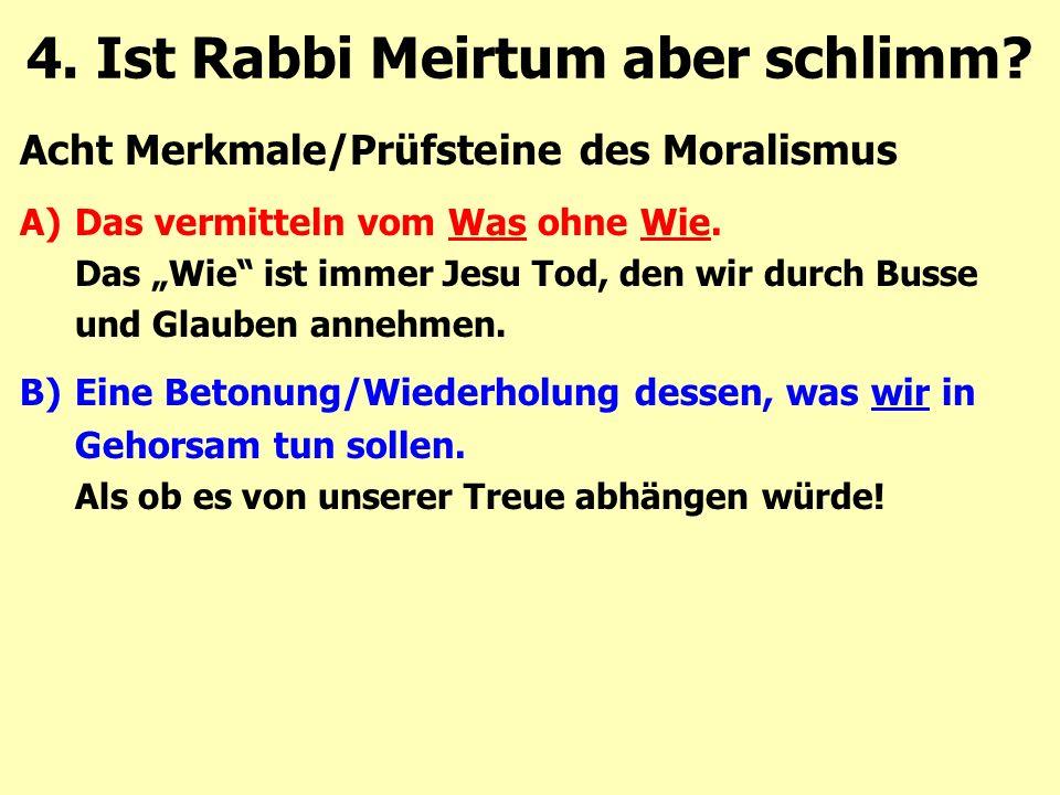 """Acht Merkmale/Prüfsteine des Moralismus A)Das vermitteln vom Was ohne Wie. Das """"Wie"""" ist immer Jesu Tod, den wir durch Busse und Glauben annehmen. B)E"""
