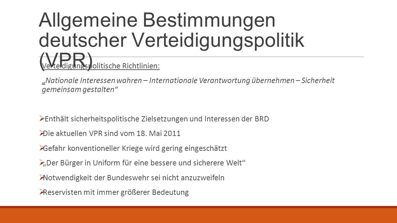 """Allgemeine Bestimmungen deutscher Verteidigungspolitik (VPR) Verteidigungspolitische Richtlinien: """"Nationale Interessen wahren – Internationale Verant"""