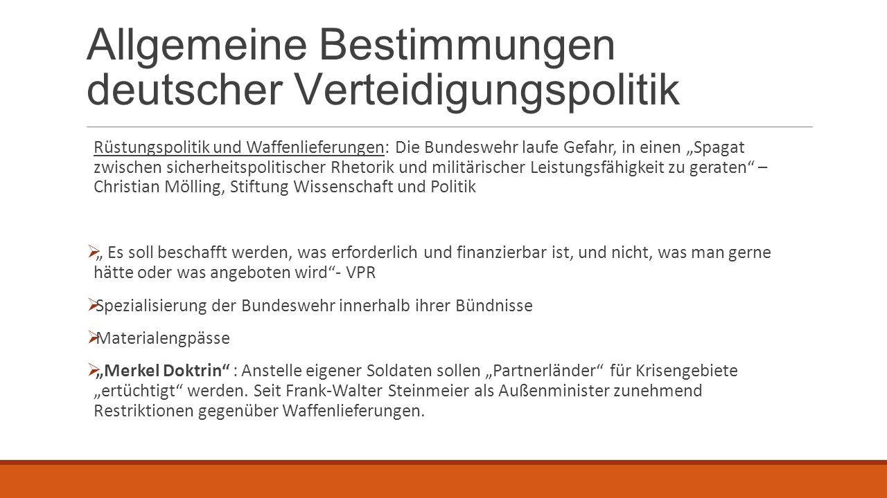 """Allgemeine Bestimmungen deutscher Verteidigungspolitik Rüstungspolitik und Waffenlieferungen: Die Bundeswehr laufe Gefahr, in einen """"Spagat zwischen s"""