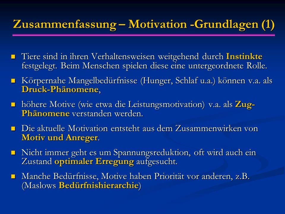 Zusammenfassung – Motivation -Grundlagen (1) Tiere sind in ihren Verhaltensweisen weitgehend durch Instinkte festgelegt. Beim Menschen spielen diese e