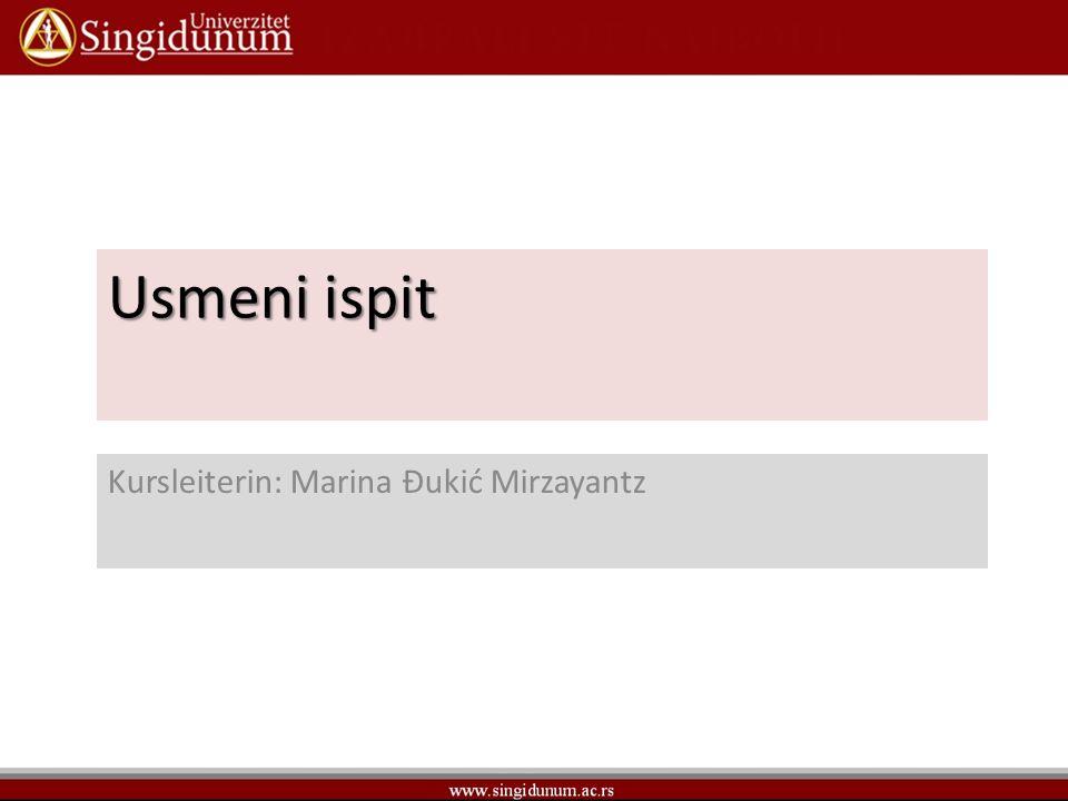 Usmeni ispit Kursleiterin: Marina Đukić Mirzayantz