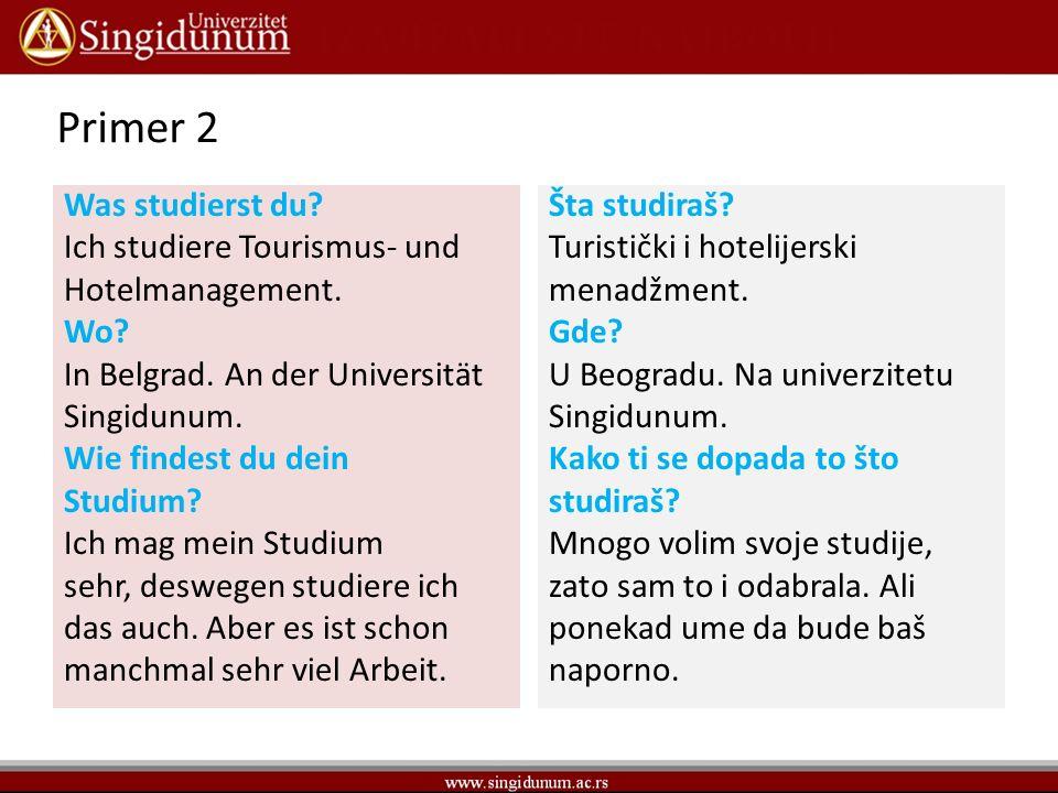 Primer 2 Was studierst du. Ich studiere Tourismus- und Hotelmanagement.