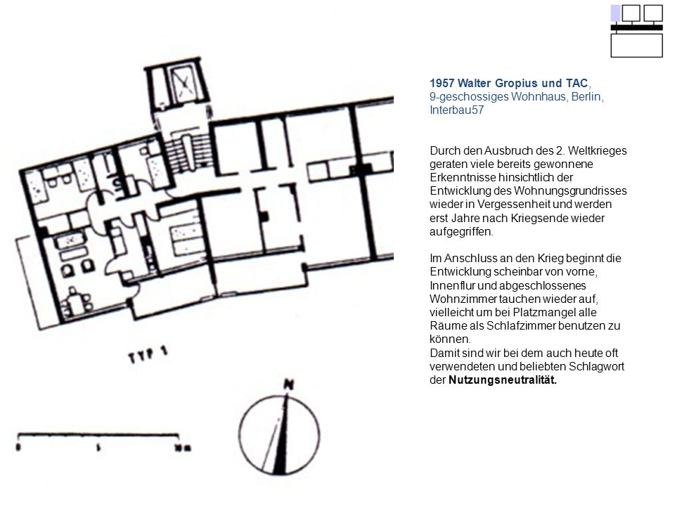 1957 Walter Gropius und TAC, 9-geschossiges Wohnhaus, Berlin, Interbau57 Durch den Ausbruch des 2. Weltkrieges geraten viele bereits gewonnene Erkennt