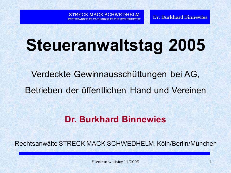 Steueranwaltstag 11/20052 STRECK MACK SCHWEDHELM RECHTSANWÄLTE FACHANWÄLTE FÜR STEUERRECHT Dr.