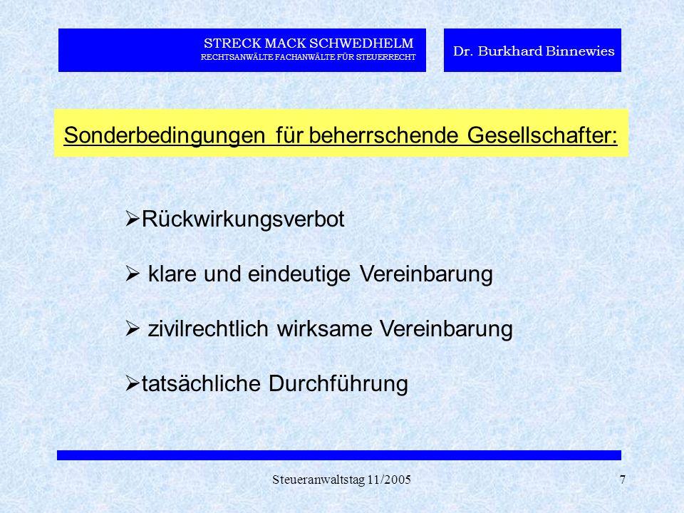 Steueranwaltstag 11/20057 STRECK MACK SCHWEDHELM RECHTSANWÄLTE FACHANWÄLTE FÜR STEUERRECHT Dr. Burkhard Binnewies Sonderbedingungen für beherrschende