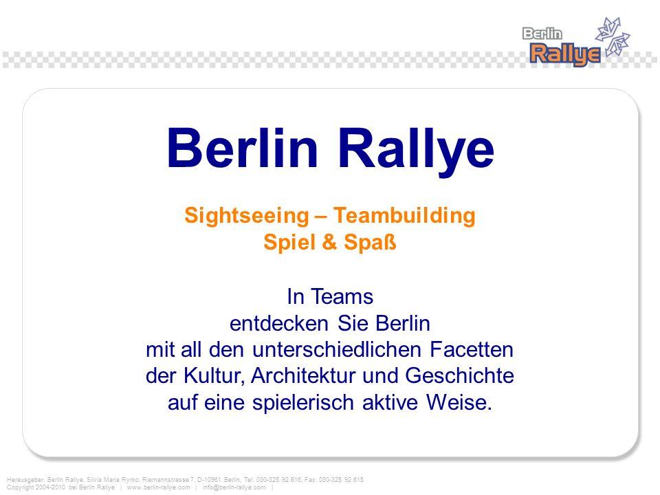 Herausgeber: Berlin Rallye, Silvia Maria Ryrko, Riemannstrasse 7, D-10961 Berlin, Tel: 030-325 92 616, Fax: 030-325 92 615 Copyright 2004-2010 bei Ber