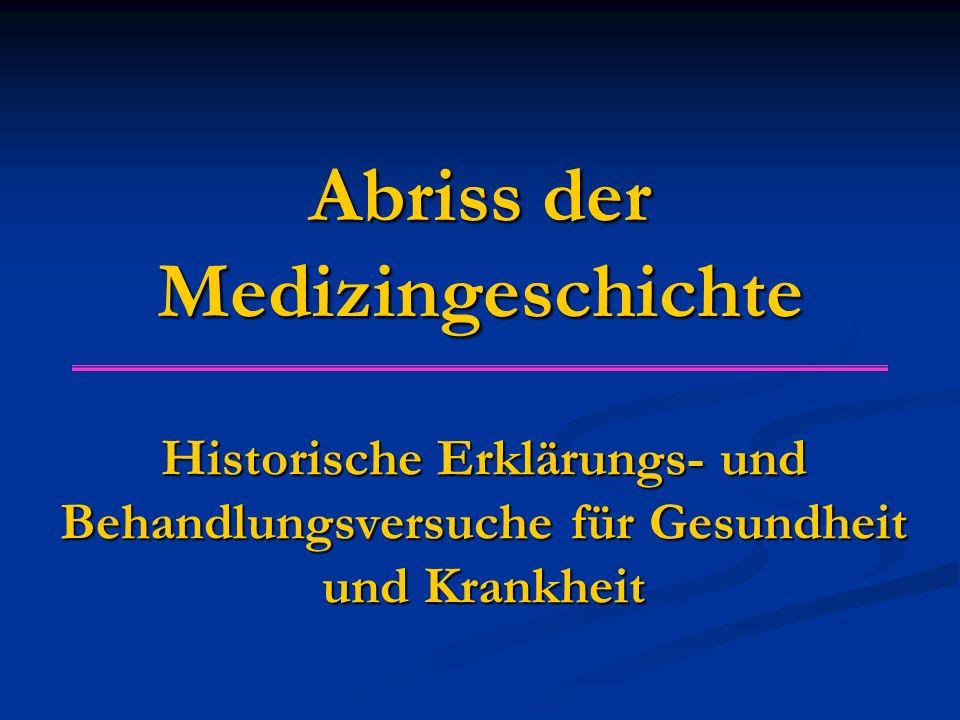 Abriss der Medizingeschichte Historische Erklärungs- und Behandlungsversuche für Gesundheit und Krankheit