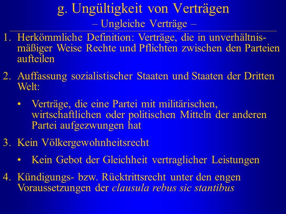 g. Ungültigkeit von Verträgen – Ungleiche Verträge – 1.Herkömmliche Definition: Verträge, die in unverhältnis- mäßiger Weise Rechte und Pflichten zwis