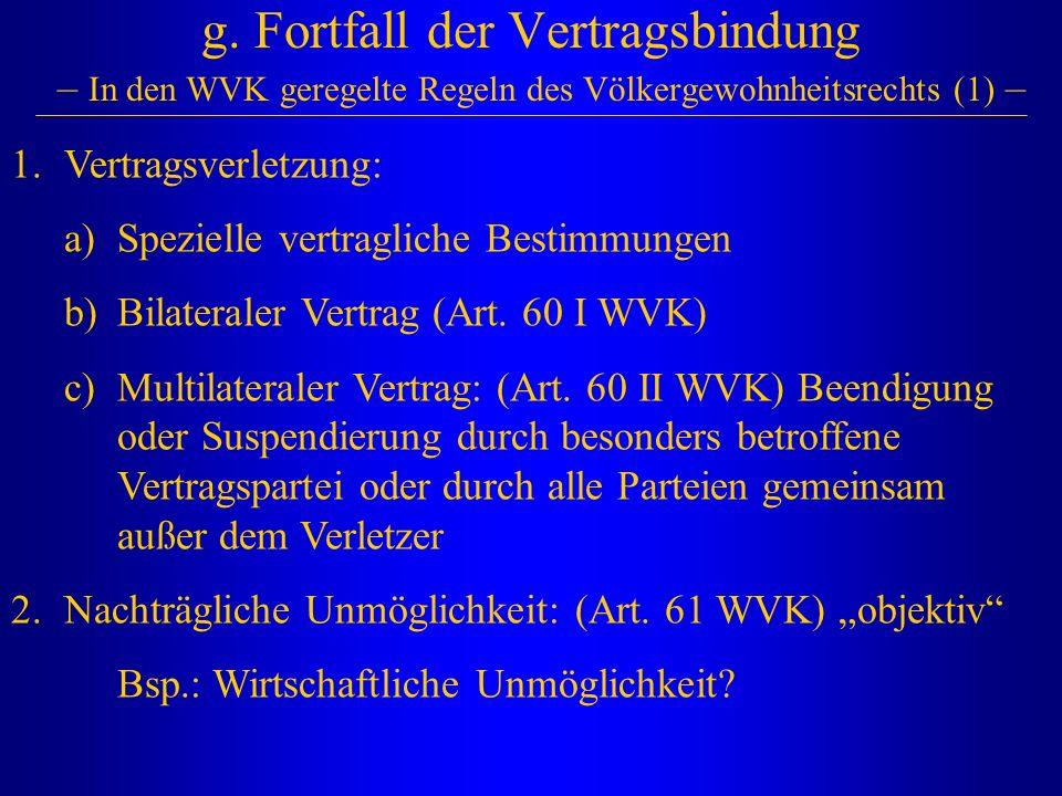 g. Fortfall der Vertragsbindung – In den WVK geregelte Regeln des Völkergewohnheitsrechts (1) – 1.Vertragsverletzung: a)Spezielle vertragliche Bestimm