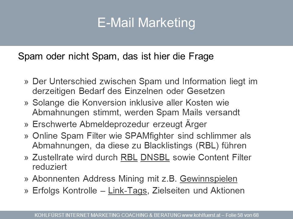 KOHLFÜRST INTERNET MARKETING COACHING & BERATUNG www.kohlfuerst.at – Folie 58 von 68 E-Mail Marketing Spam oder nicht Spam, das ist hier die Frage »De
