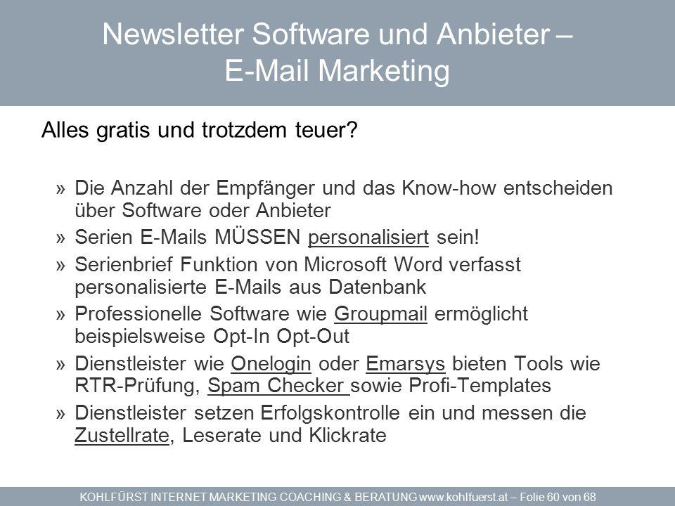 KOHLFÜRST INTERNET MARKETING COACHING & BERATUNG www.kohlfuerst.at – Folie 60 von 68 Newsletter Software und Anbieter – E-Mail Marketing Alles gratis und trotzdem teuer.