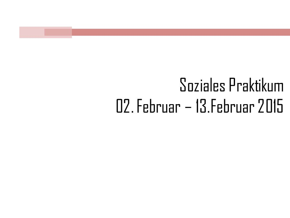 Soziales Praktikum 02. Februar – 13.Februar 2015