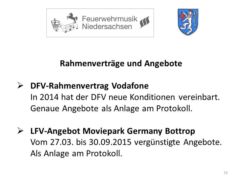 19 Rahmenverträge und Angebote  DFV-Rahmenvertrag Vodafone In 2014 hat der DFV neue Konditionen vereinbart.