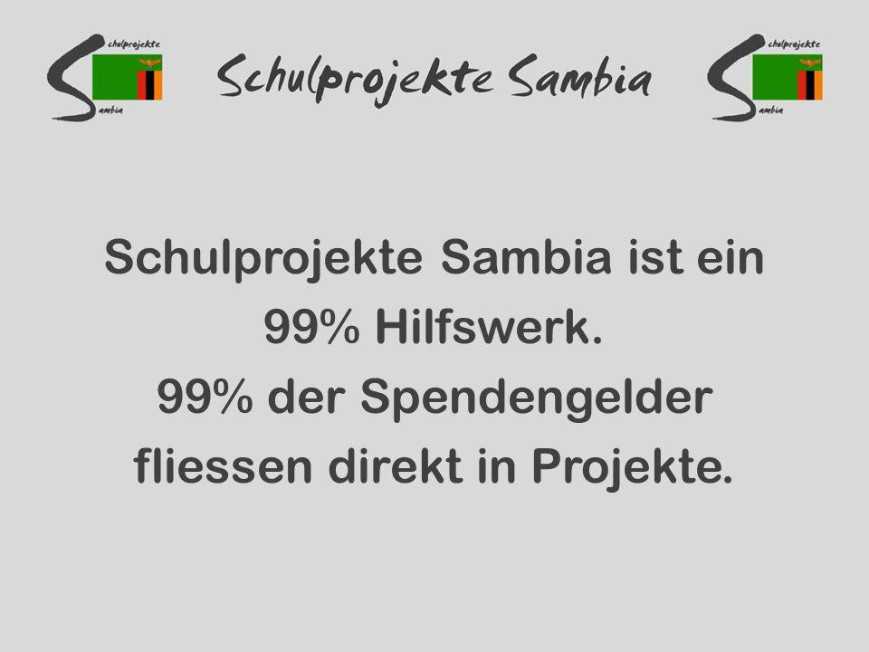 Schulprojekte Sambia ist ein 99% Hilfswerk. 99% der Spendengelder fliessen direkt in Projekte.
