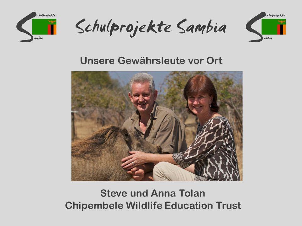 Unsere Gewährsleute vor Ort Steve und Anna Tolan Chipembele Wildlife Education Trust