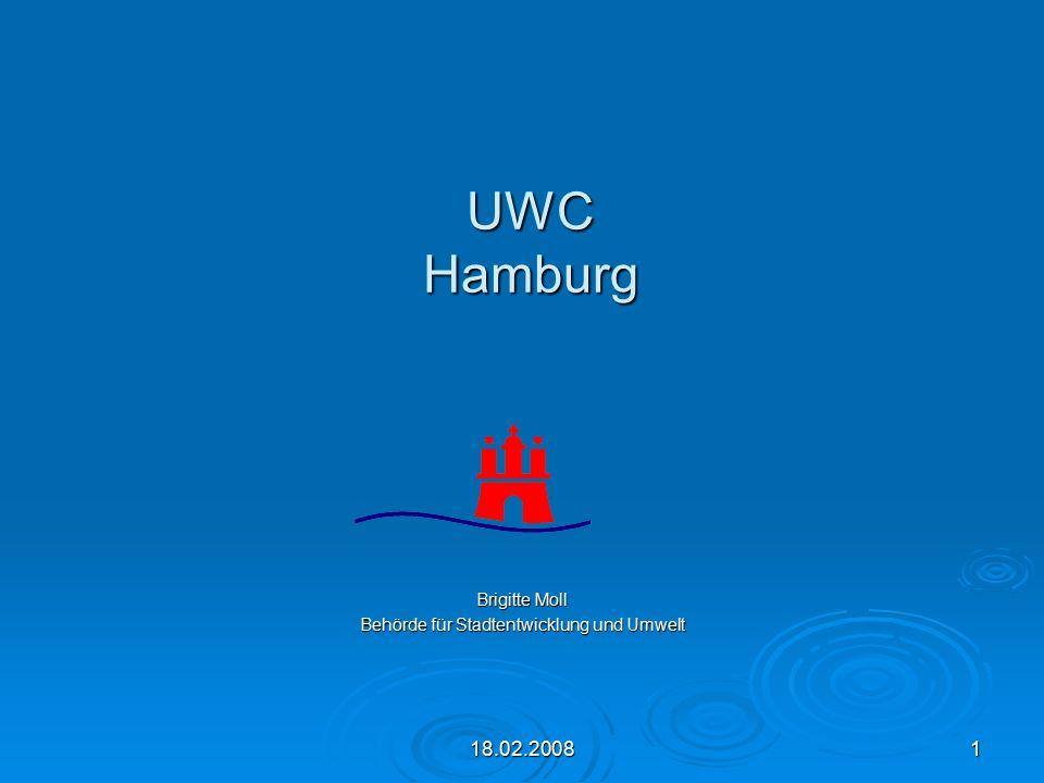 18.02.20081 UWC Hamburg UWC Hamburg Brigitte Moll Behörde für Stadtentwicklung und Umwelt