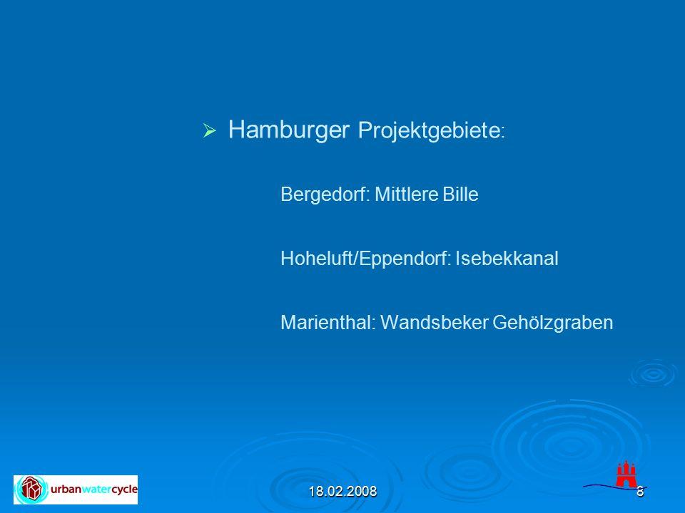 18.02.20088   Hamburger Projektgebiete : Bergedorf: Mittlere Bille Hoheluft/Eppendorf: Isebekkanal Marienthal: Wandsbeker Gehölzgraben
