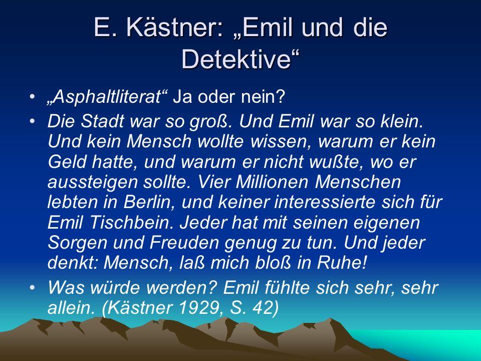 """E. Kästner: """"Emil und die Detektive """"Asphaltliterat Ja oder nein."""