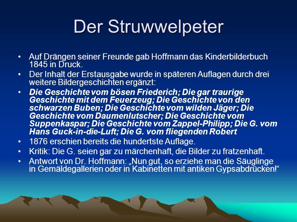 Der Struwwelpeter Auf Drängen seiner Freunde gab Hoffmann das Kinderbilderbuch 1845 in Druck.