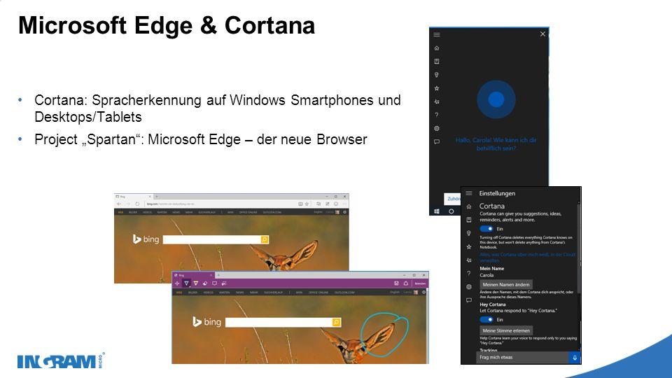 """Microsoft Edge & Cortana Cortana: Spracherkennung auf Windows Smartphones und Desktops/Tablets Project """"Spartan : Microsoft Edge – der neue Browser"""