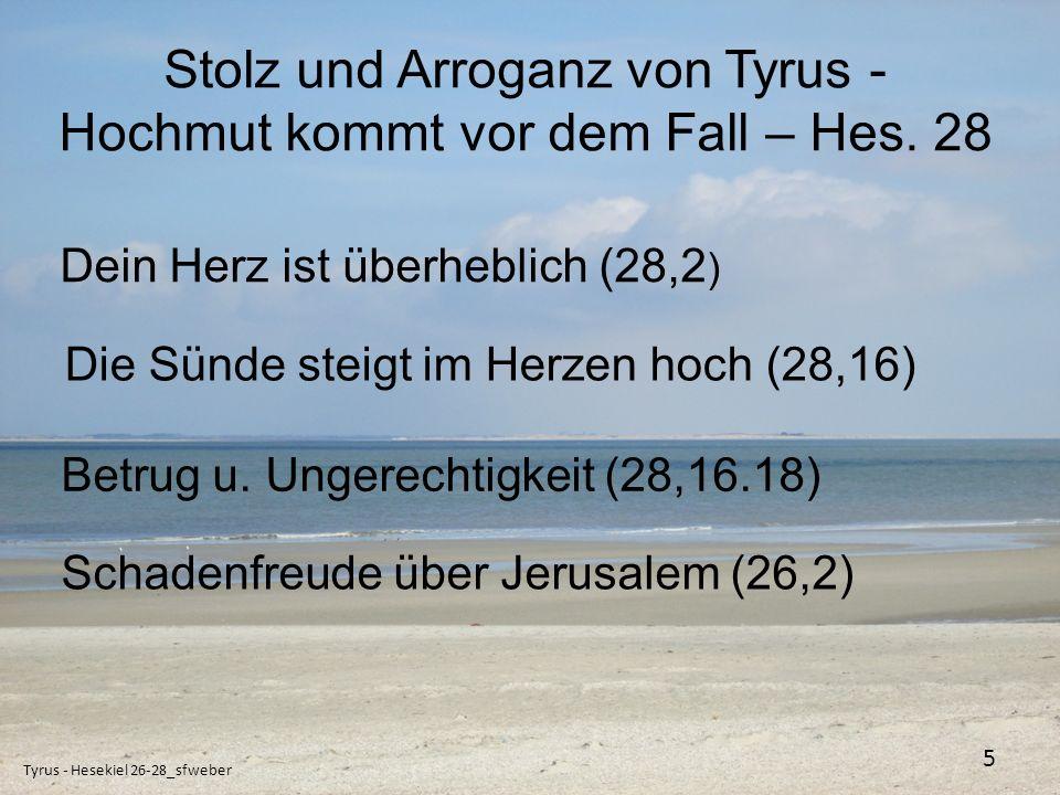 Anklage an den König von Tyrus - Hes.28, 2-6.