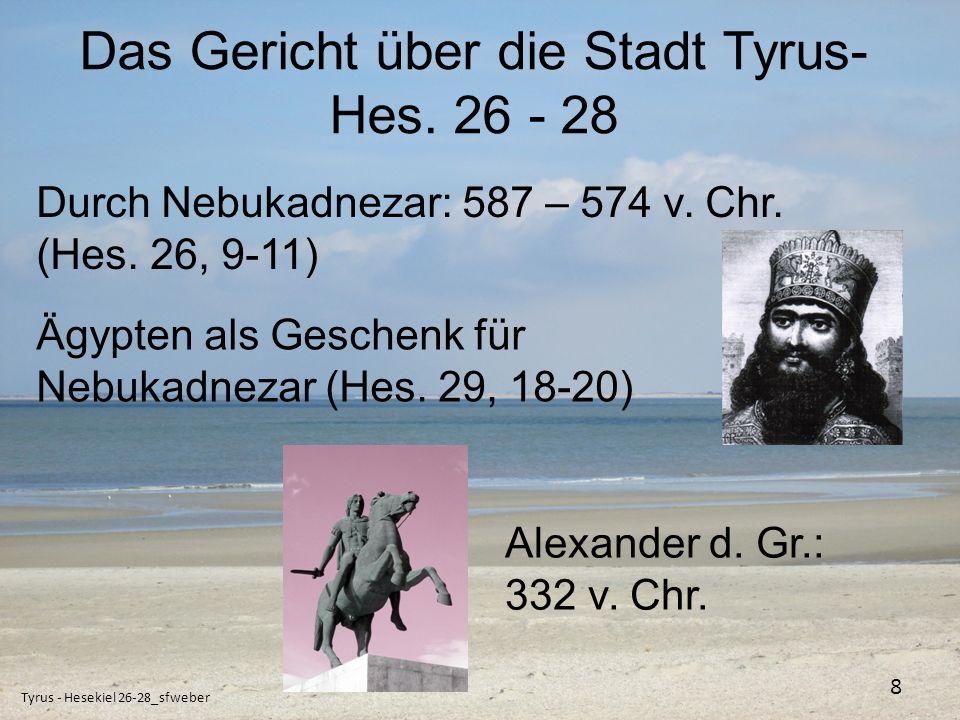 Tyrus im Neuen Testament Tyrus - Hesekiel 26-28_sfweber 9 Paulus 7 Tage in Tyrus (Apg.