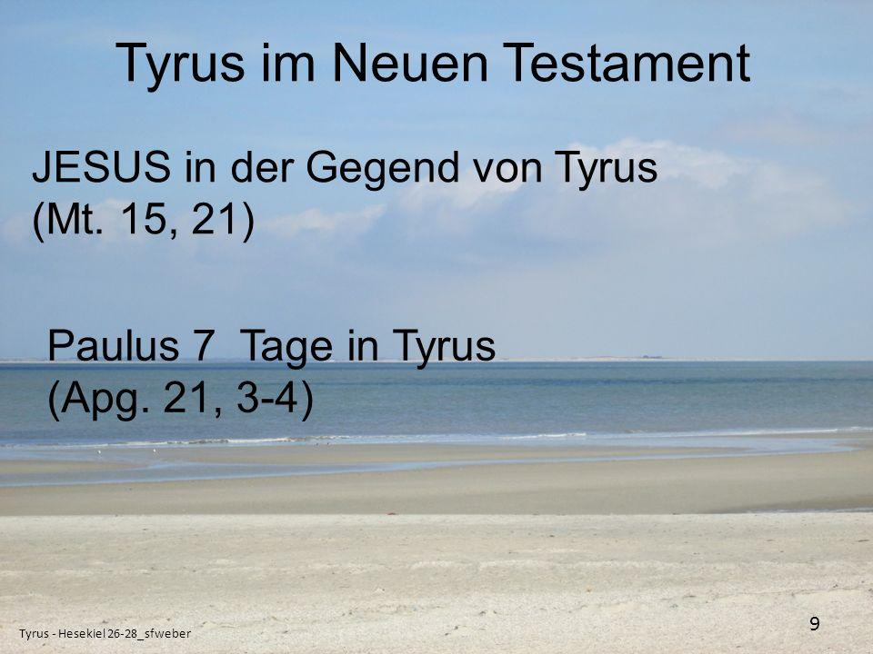 Tyrus heute Tyrus - Hesekiel 26-28_sfweber 10 Tyrus heute als Ermahnung für einen gerechten Lebenswandel: 1.Timotheus 6, 6 -11.